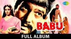 Hindi Movie Songs | Babu Movie Album | Full Album Jukebox | Rajesh Khanna Songs | Hema Malini Songs