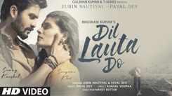 Check Out Latest Hindi Song Music Video - 'Dil Lauta Do' Sung By Jubin Nautiyal And Payal Dev