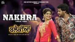 Watch Latest Punjabi Song Music Video - 'Nakhra' Sung By Ninja And Gurlej Akhtar