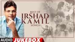 Best Of Irshad Kamil Song - Audio Jukebox | Bollywood Hindi Songs