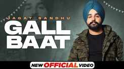 Check Out Popular Punjabi Song Music Video - 'Gall Baat' Sung By Jagat Sandhu