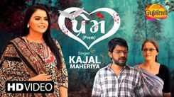 Check Out Latest Gujarati Song Music Video - 'Prem' Sung By Kajal Maheriya