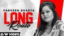 Punjabi Gana 2021: Latest (B/W Video) Punjabi Song 'Long Route' Sung by Parveen Bharta