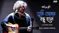 Listen To New Bengali Song Music Audio - 'Tumi Aamar Bondhu Holey' Sung By Rupam Islam