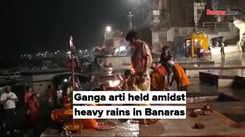 Ganga arti held amidst heavy rains in Banaras