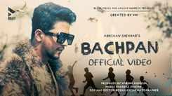 Watch New Hindi Song Music Video - 'Bachpan' Sung By Abhinav Shekhar