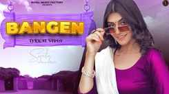 Watch New Haryanvi Lyrical Song Music Video - 'Bangen' Sung By Vinu Gaur