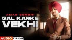 Listen Punjabi Lyrical Song Music Audio - 'Gal Kar Ke Vekhi' Sung By Amar Sehmbi