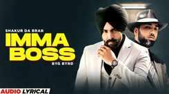 Watch Latest Punjabi Music Audio Lyrical Song 'Imma Boss' Sung By Shakur Da Brar