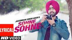 Check Out Latest Punjabi Official Lyrical Video Song - 'Sohne Sohne' Sung By Jassimran Singh Keer