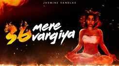 Watch Latest 2021 Punjabi Song Music Video '36 Mere Vargiya' Sung By Jasmine Sandlas
