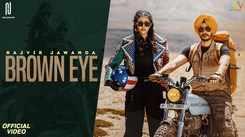 Watch Latest Punjabi Song Music Video - 'Brown Eye' Sung By Rajvir Jawanda And Jasmine Singh