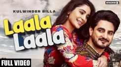 Watch New Punjabi Trending Song Music Video - 'Laala Laala' Sung By Kulwinder Billa Featuring Alankrita Sahai