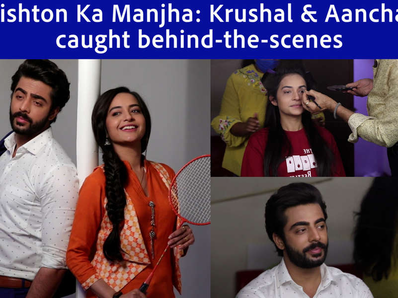 Rishton Ke Manjha make-up diaries: Watch Krushal Ahuja and Aanchal Goswami get ready