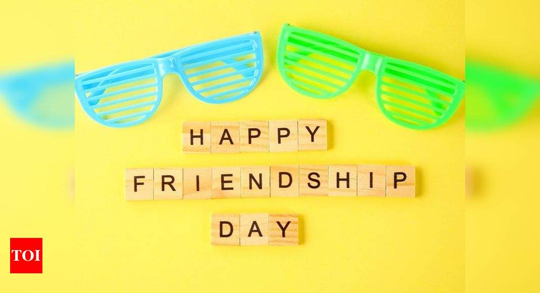 Happy Friendship Day 2021: Wishes, Messages, Quotes, Images, Facebook & Whatsapp status – Times of India