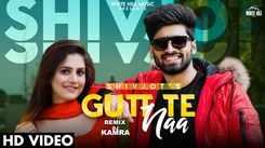 Check Out Popular Punjabi Song Music Video - 'Gutt Te Naa' (Remix) Sung By Shivjot