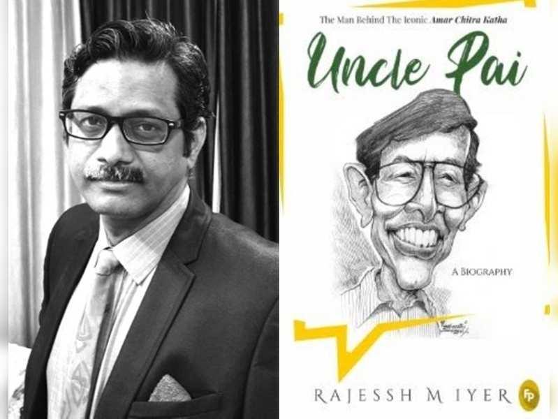 Uncle Pai's biographer, Rajessh M. Iyer