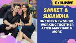 Sanket Bhosle and Sugandha Mishra on spending time together after marriage