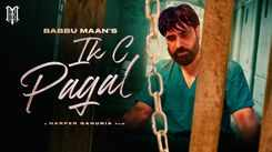 Watch Latest 2021 Punjabi Song Music Video 'Ik C Pagal' Sung By Babbu Maan