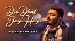 Watch Latest Hindi Music Video - 'Din Dhal Jaye Haye' (Cover Song) Sung By DJ Shaarr