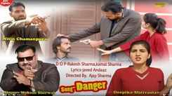 Watch Latest Haryanvi Music Video Song 'Danger' Sung By Mukesh Sherwal