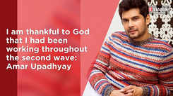 I am thankful to God that I had been working throughout the second wave: Amar Upadhyay