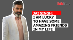 Jai Singh: I am lucky to have some amazing friends in my life