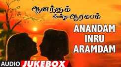 Listen To Popular Tamil Official Music Audio Songs Jukebox Of 'Anandam Inru Aramdam'