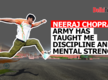 Neeraj Chopra- Army has taught me discipline and mental strength