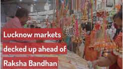 Lucknow markets decked up ahead of Raksha Bandhan