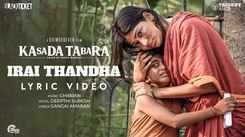 Kasada Tabara | Song - Irai Thandha (Lyrical)