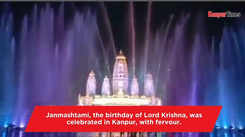 Janmashtami celebrated with fervour in Kanpur
