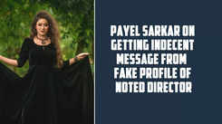 Payel Sarkar on getting indecent proposal from fake profile of noted filmmaker