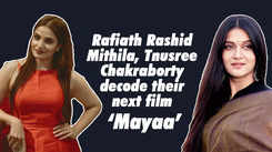 Rafiath Rashid Mithila, Tnusree Chakraborty decode their next film 'Mayaa'