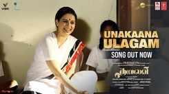 Thalaivii | Song - Unakaana Ulagam