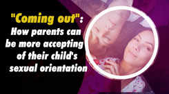 """""""Coming out"""": How parents can be more accepting of their child's sexual orientation"""