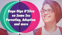 Raga Olga D'Silva on same sex parenting, adoption and more