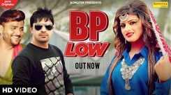 Check Out Popular Haryanvi Song Music Video - 'Bp Low' Sung By Ranvir Kundu And Mahi Panchal