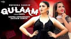 Watch Latest Haryanvi Song Music Video - 'Gulaam' Sung By Ruchika Jangid Featuring Sapna Choudhary and Sachin Singh