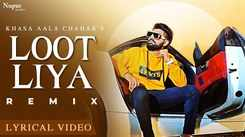 Watch Latest 2021 'Haryanvi' Song Music Video - 'Loot Liya' (Lyrical Dj Remix) Sung by Khasa Aala Chahar