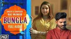 Listen To Latest 2021 'Haryanvi' Song Music Audio - 'Bungla' Sung by Raj Mawar