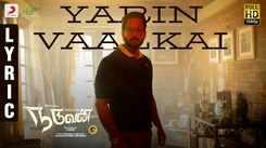 Naduvan | Song - Yarin Vaalkai (Lyrical)