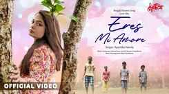 Check Out New Bengali Hit Song Music Video - 'Eres Mi Amore' Sung By Ayantika Nandy
