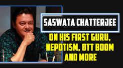 Saswata Chatterjee on his first guru, nepotism, OTT boom and more