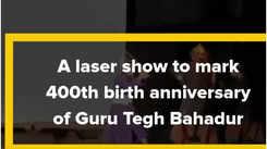 A laser show in Prayagraj to mark 400th birth anniversary of Guru Tegh Bahadur