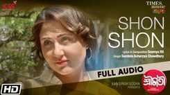 Check Out Popular Bengali Song Music Audio - 'Shon Shon' Sung By Somlata Acharyya Choudhury