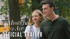 A Mouthful Of Air - Official Trailer