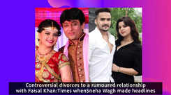 Controversial divorces to a rumoured relationship with Faisal Khan: Times when Sneha Wagh made headlines