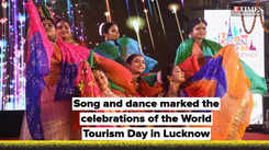 Song and dance marked the celebrations of the World Tourism Day in Lucknow