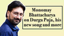 Monomay Bhattacharya on Durga Puja, his new song and more
